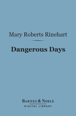 Dangerous Days (Barnes & Noble Digital Library)