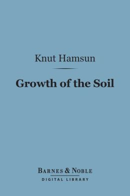 Growth of the Soil (Barnes & Noble Digital Library)