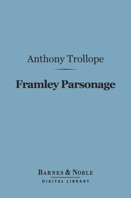Framley Parsonage (Barnes & Noble Digital Library)