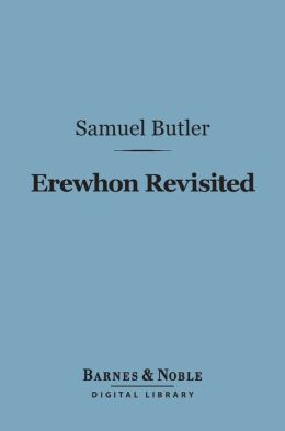 Erewhon Revisited (Barnes & Noble Digital Library)