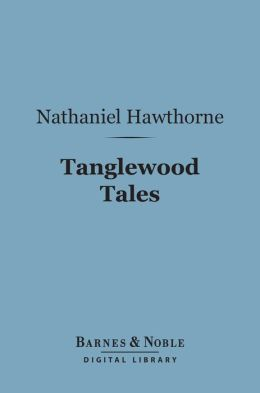 Tanglewood Tales (Barnes & Noble Digital Library)