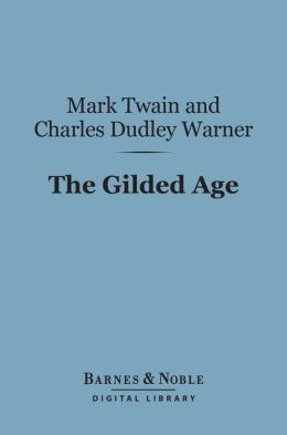 The Gilded Age (Barnes & Noble Digital Library)