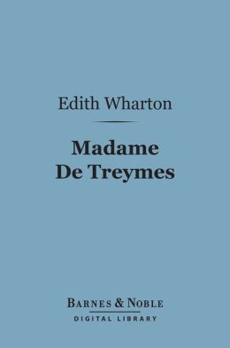 Madame De Treymes (Barnes & Noble Digital Library)