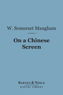 On a Chinese Screen (Barnes & Noble Digital Library)