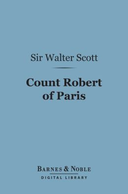 Count Robert of Paris (Barnes & Noble Digital Library)