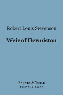 Weir of Hermiston (Barnes & Noble Digital Library)