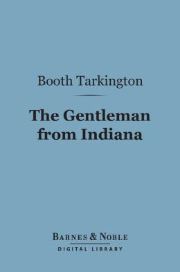 The Gentleman from Indiana (Barnes & Noble Digital Library)