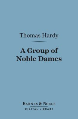 A Group of Noble Dames (Barnes & Noble Digital Library)