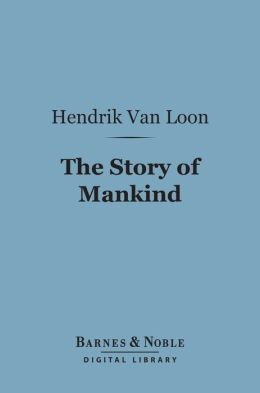 The Story of Mankind (Barnes & Noble Digital Library)