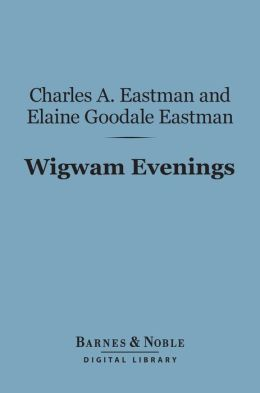 Wigwam Evenings (Barnes & Noble Digital Library)