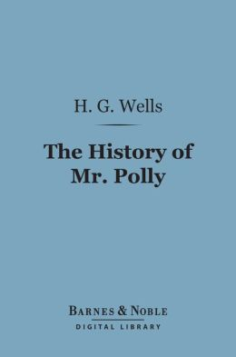 The History of Mr. Polly (Barnes & Noble Digital Library)