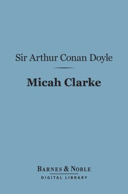 Micah Clarke (Barnes & Noble Digital Library)