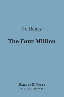 The Four Million (Barnes & Noble Digital Library)