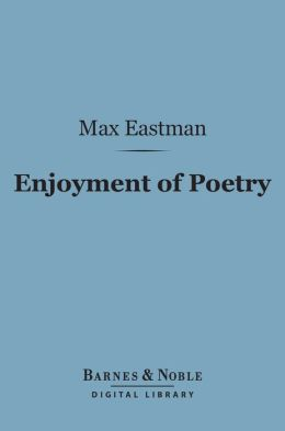 Enjoyment of Poetry (Barnes & Noble Digital Library)