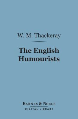 The English Humourists (Barnes & Noble Digital Library)