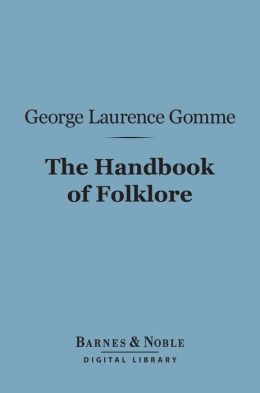 The Handbook of Folklore (Barnes & Noble Digital Library)
