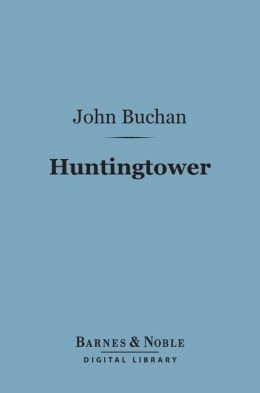 Huntingtower (Barnes & Noble Digital Library)
