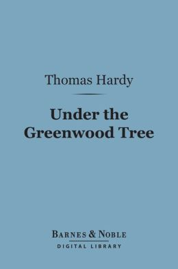 Under the Greenwood Tree (Barnes & Noble Digital Library)
