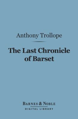 The Last Chronicle of Barset (Barnes & Noble Digital Library)