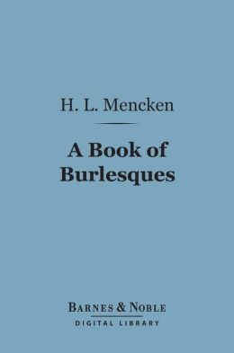 A Book of Burlesques (Barnes & Noble Digital Library)