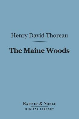 The Maine Woods (Barnes & Noble Digital Library)
