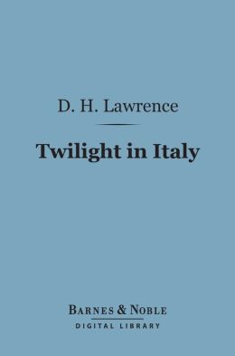 Twilight in Italy (Barnes & Noble Digital Library)