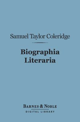 Biographia Literaria (Barnes & Noble Digital Library)