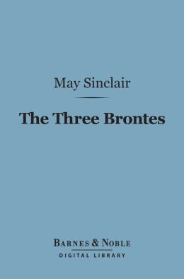 The Three Brontes (Barnes & Noble Digital Library)