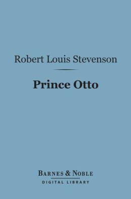 Prince Otto (Barnes & Noble Digital Library): A Romance