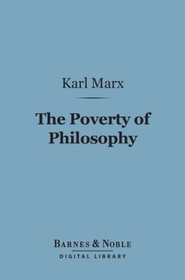 The Poverty of Philosophy (Barnes & Noble Digital Library)