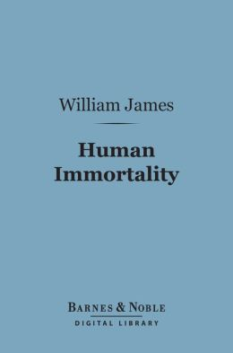 Human Immortality (Barnes & Noble Digital Library): Two Supposed Objections to the Doctrine
