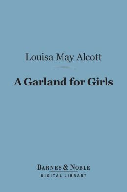 A Garland for Girls (Barnes & Noble Digital Library)