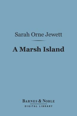 A Marsh Island (Barnes & Noble Digital Library)