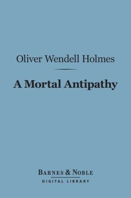 A Mortal Antipathy (Barnes & Noble Digital Library)