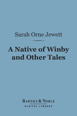 A Native of Winby and Other Tales (Barnes & Noble Digital Library)
