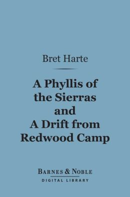 A Phyllis of the Sierras and a Drift From Redwood (Barnes & Noble Digital Library)