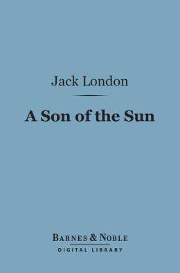 A Son of the Sun (Barnes & Noble Digital Library)