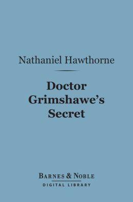 Doctor Grimshawe's Secret (Barnes & Noble Digital Library): A Romance