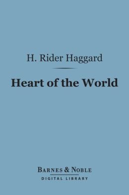 Heart of the World (Barnes & Noble Digital Library)