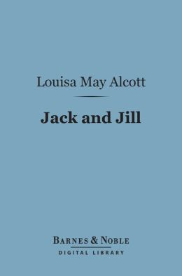 Jack And Jill : A Village Story (Barnes & Noble Digital Library)