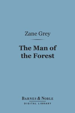 The Man of the Forest (Barnes & Noble Digital Library)