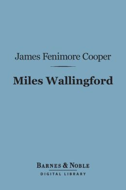 Miles Wallingford (Barnes & Noble Digital Library): A Sequel to