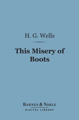 This Misery of Boots (Barnes & Noble Digital Library)
