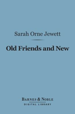 Old Friends and New (Barnes & Noble Digital Library)
