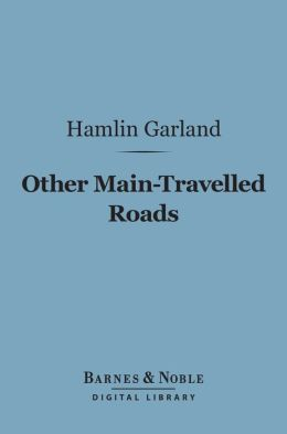 Other Main-Travelled Roads (Barnes & Noble Digital Library)
