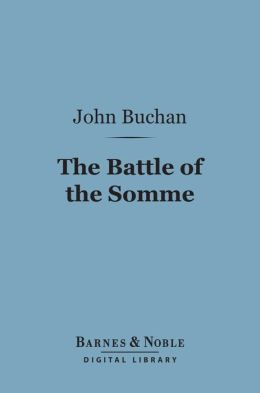 The Battle of the Somme, First Phase (Barnes & Noble Digital Library)