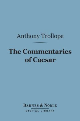 The Commentaries of Caesar (Barnes & Noble Digital Library)