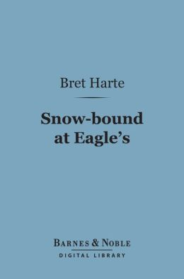 Snow-bound at Eagle's (Barnes & Noble Digital Library)