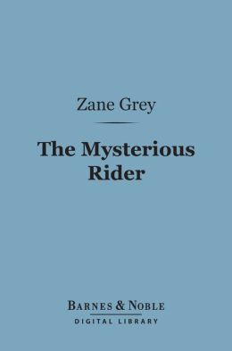 The Mysterious Rider (Barnes & Noble Digital Library)