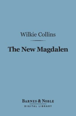 The New Magdalen (Barnes & Noble Digital Library)